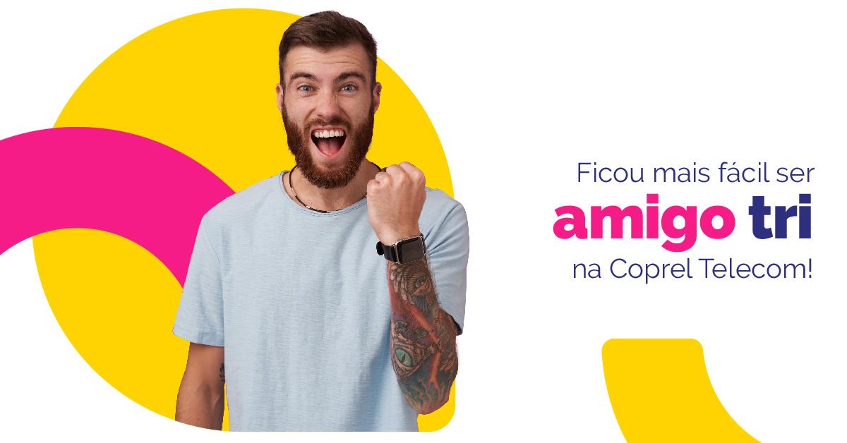 Ficou mais fácil ser AMIGO TRI na Coprel Telecom
